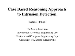 Case Based Reasoning Approach to Intrusion Detection