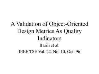A Validation of Object-Oriented Design Metrics As Quality Indicators