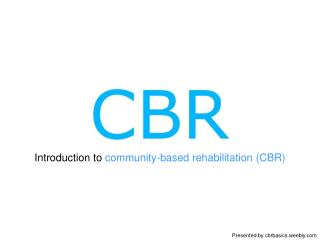 Introduction to  community-based rehabilitation (CBR)