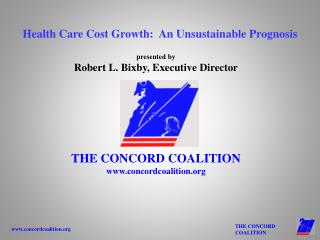 presented by Robert L. Bixby, Executive Director THE CONCORD COALITION concordcoalition
