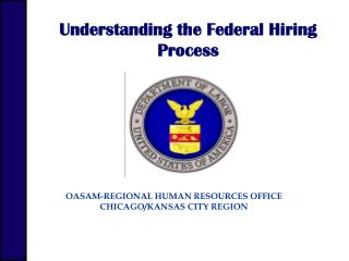 OASAM-REGIONAL HUMAN RESOURCES OFFICE CHICAGO/KANSAS CITY REGION