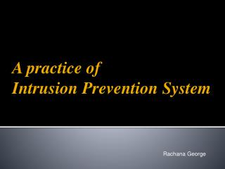 A practice of  Intrusion Prevention System