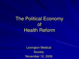 The Political Economy  of Health Reform