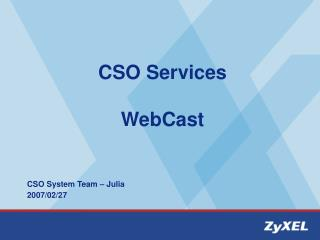 CSO Services  WebCast