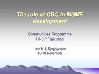 The role of CBO in MSME development