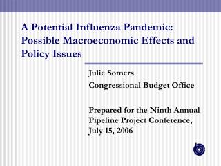 A Potential Influenza Pandemic:  Possible Macroeconomic Effects and Policy Issues