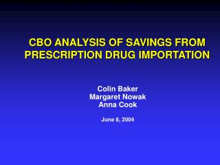 CBO ANALYSIS OF SAVINGS FROM PRESCRIPTION DRUG IMPORTATION