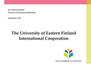 The University of Eastern Finland International Cooperation