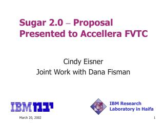Sugar 2.0  –  Proposal Presented to Accellera FVTC