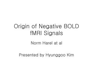 Origin of Negative BOLD fMRI Signals