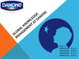global knowledge management at danone Case: global knowledge management at danone (a) (abridged) executive  summary danone was established by isaac carasso, a greek doctor who was  the.