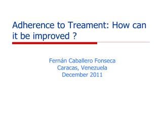 A dherence to Treament: How can it be improved ?