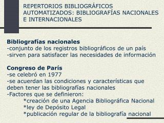 REPERTORIOS BIBLIOGR�FICOS AUTOMATIZADOS: BIBLIOGRAF�AS NACIONALES E INTERNACIONALES