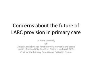 Concerns about the future of LARC provision in primary care