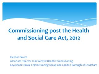 Commissioning post the Health and Social Care Act, 2012
