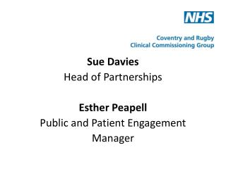 Sue Davies Head of Partnerships Esther Peapell Public and Patient Engagement  Manager