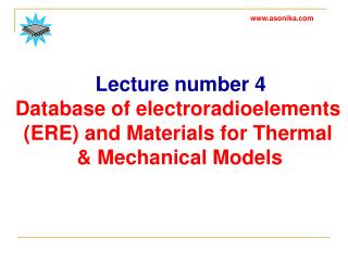 Lecture number  4 Database of electroradioelements  (ERE) and Materials for Thermal