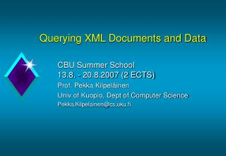 Querying XML  Documents and Data