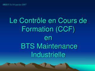 Le Contrôle en Cours de Formation (CCF) en  BTS Maintenance Industrielle