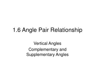 1.6 Angle Pair Relationship