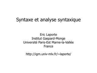 Eric Laporte Institut Gaspard-Monge Universit  Paris-Est Marne-la-Vall e France  igm.univ-mlv.fr