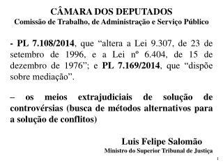 CÂMARA DOS DEPUTADOS Comissão de Trabalho, de Administração e Serviço Público