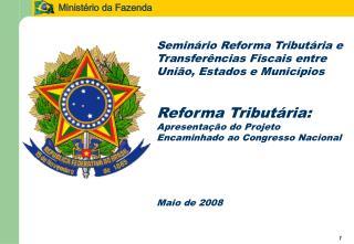 Seminário Reforma Tributária e Transferências Fiscais entre União, Estados e Municípios