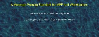 A Message Passing Standard for MPP and Workstations