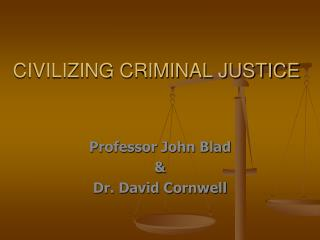 CIVILIZING CRIMINAL JUSTICE