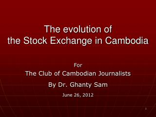 The evolution of  the Stock Exchange in Cambodia