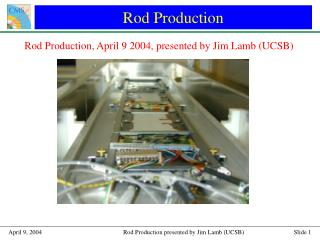 Rod Production