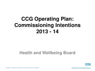 CCG Operating Plan:  Commissioning  Intentions 2013 - 14
