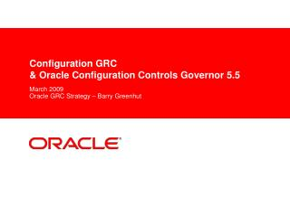 Configuration GRC  & Oracle Configuration Controls Governor 5.5