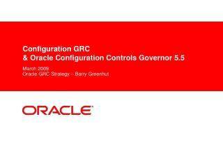 Configuration GRC  & Oracle Configuration Controls Governor 5.5