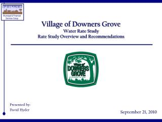 Village of Downers Grove Water Rate Study Rate Study Overview and Recommendations