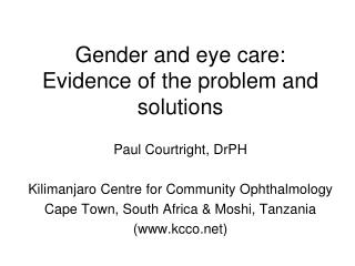 Gender and eye care:  Evidence of the problem and solutions