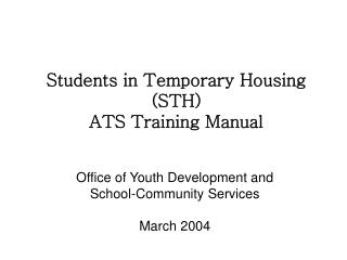 Students in Temporary Housing (STH) ATS Training Manual