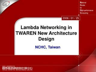 Lambda Networking in TWAREN New Architecture Design