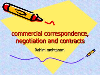 Commercial correspondence, negotiation and contracts