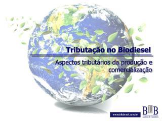 Tributação no Biodiesel