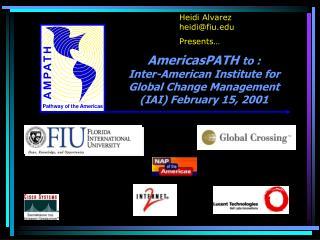 AmericasPATH  to :  Inter-American Institute for Global Change Management (IAI) February 15, 2001