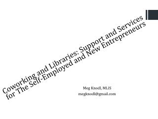 Coworking and Libraries: Support and Services for The Self-Employed and New Entrepreneurs