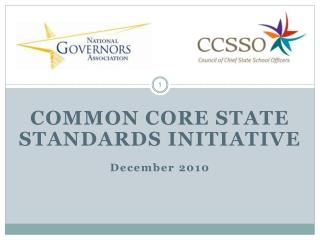 COMMON CORE STATE STANDARDS INITIATIVE December 2010