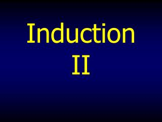 Induction II