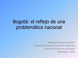 Bogotá: el reflejo de una problemática nacional