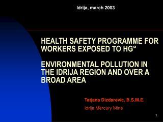 Tatjana Dizdarevic, B.S.M.E. Idrija Mercury Mine