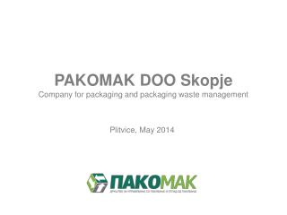 PAKOMAK DOO Skopje  Company for packaging and packaging waste management