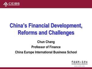 China�s Financial Development,  Reforms and Challenges