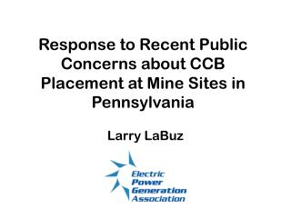 Response to Recent Public Concerns about CCB Placement at Mine Sites in Pennsylvania
