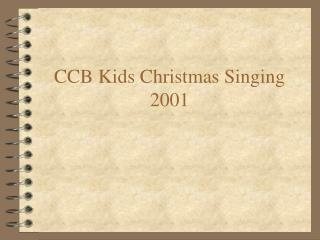 CCB Kids Christmas Singing 2001